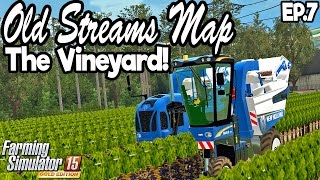 Old Streams Map - Farming Simulator 2015 - Ep.7 Vineyard Harvesting!
