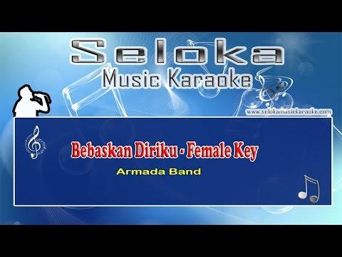 Bebaskan Diriku - Armada Female Key | Karaoke musik Version Keyboard + Lirik tanpa vokal