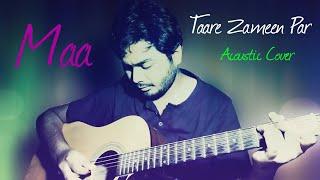 Maa | Taare Zameen Par | Acoustic Guitar Cover | Solo |