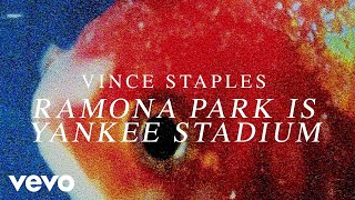 Vince Staples - Ramona Park Is Yankee Stadium (Audio)