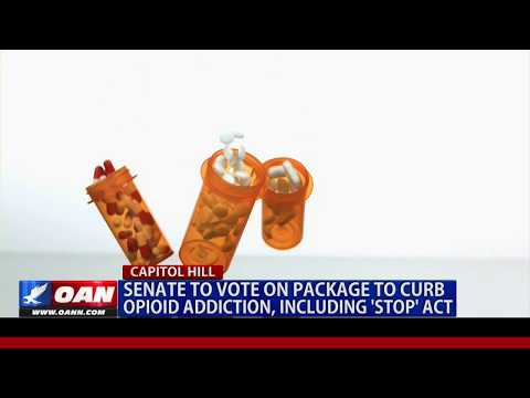 Senate to Vote on Package to Curb Opioid Addiction, Including 'Stop' Act