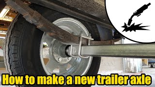 Making a new trailer axle #2021