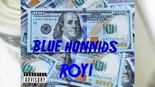 ROYi - BLUE HUNNIDS