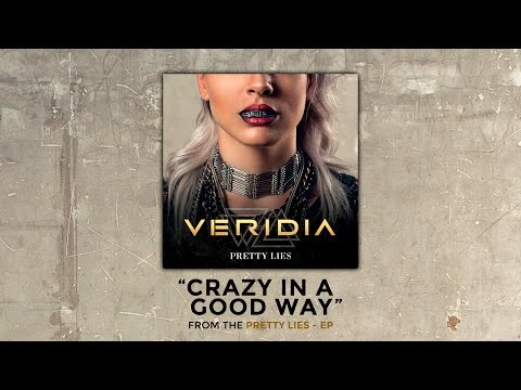"VERIDIA // ""Crazy In A Good Way"" [official audio]"