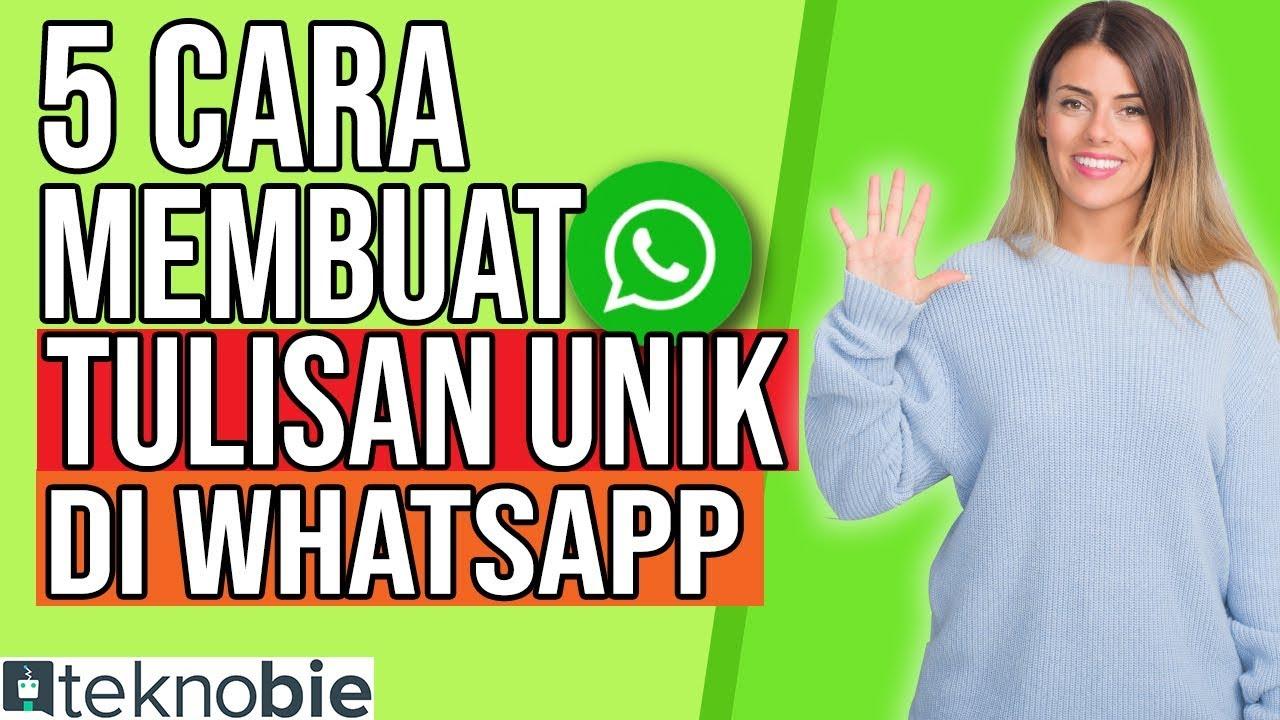 5 Cara Membuat Tulisan Unik Di Whatsapp Youtube