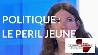 Complément d'enquête. « Politique : le péril jeune » le 15 Juin 2017 (France 2)