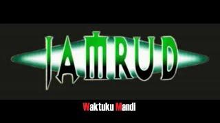 Jamrud  - Waktuku Mandi   YtMusik Lirik