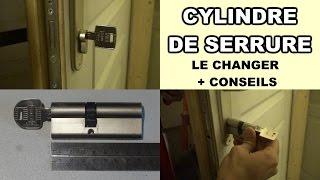 comment changer un cylindre de serrure porte barillet+conseils