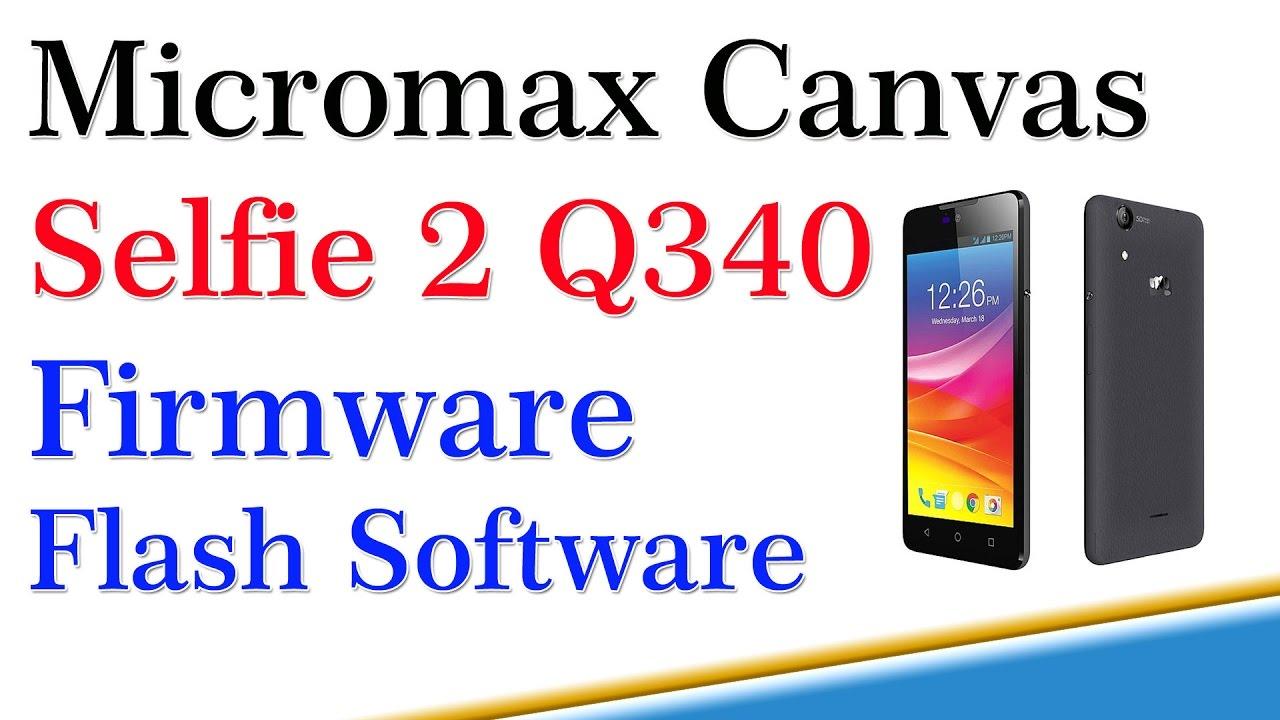 Micromax canvas selfie 2 q340 firmware Flash software