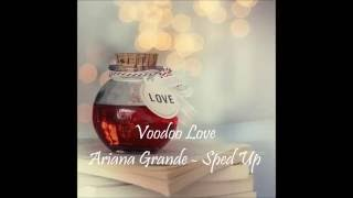 Voodoo Love - Ariana Grande Sped Up w/ lyrics