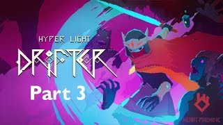 Down With The Birdman! - Hyper Light Drifter - Part 3
