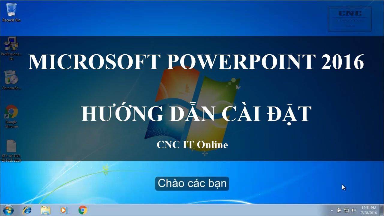 Microsoft PowerPoint 2016 – Hướng Dẫn Cài Đặt