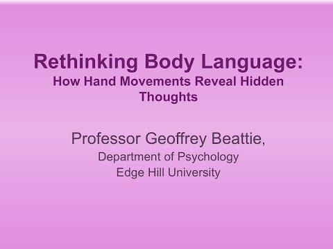 Professor Geoff Beattie: Rethinking Body Language
