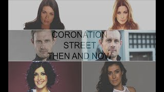 Coronation Street Cast - Then and Now