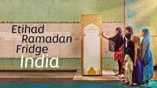 The Etihad Ramadan Fridge comes to India | Etihad ...