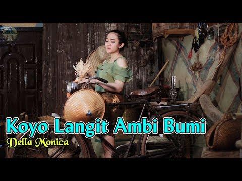 Della Monica ~ Koyo Langit Ambi Bumi       Official Video
