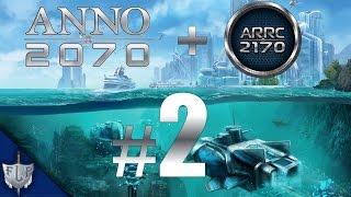 Let's Play Together Anno 2070 mit Mod Anno 2170 A.R.R.C – #2 – [Deutsch|HD]