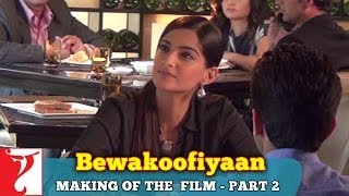 Making Of The Film - Part 2 - Bewakoofiyaan