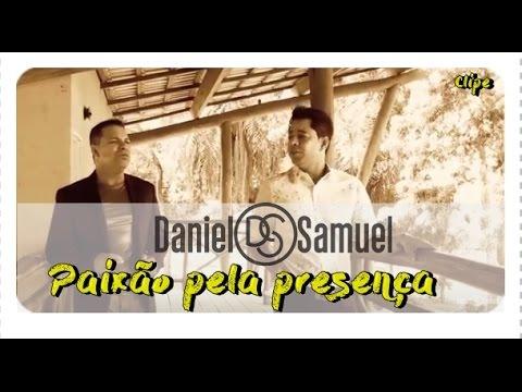 Daniel & Samuel   Paixão Pela Presença   Paixão pela Presença