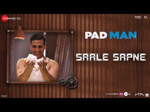 Saale Sapne | Padman | Akshay Kumar | Mohit Chauhan | Amit Trivedi | Kausar Munir