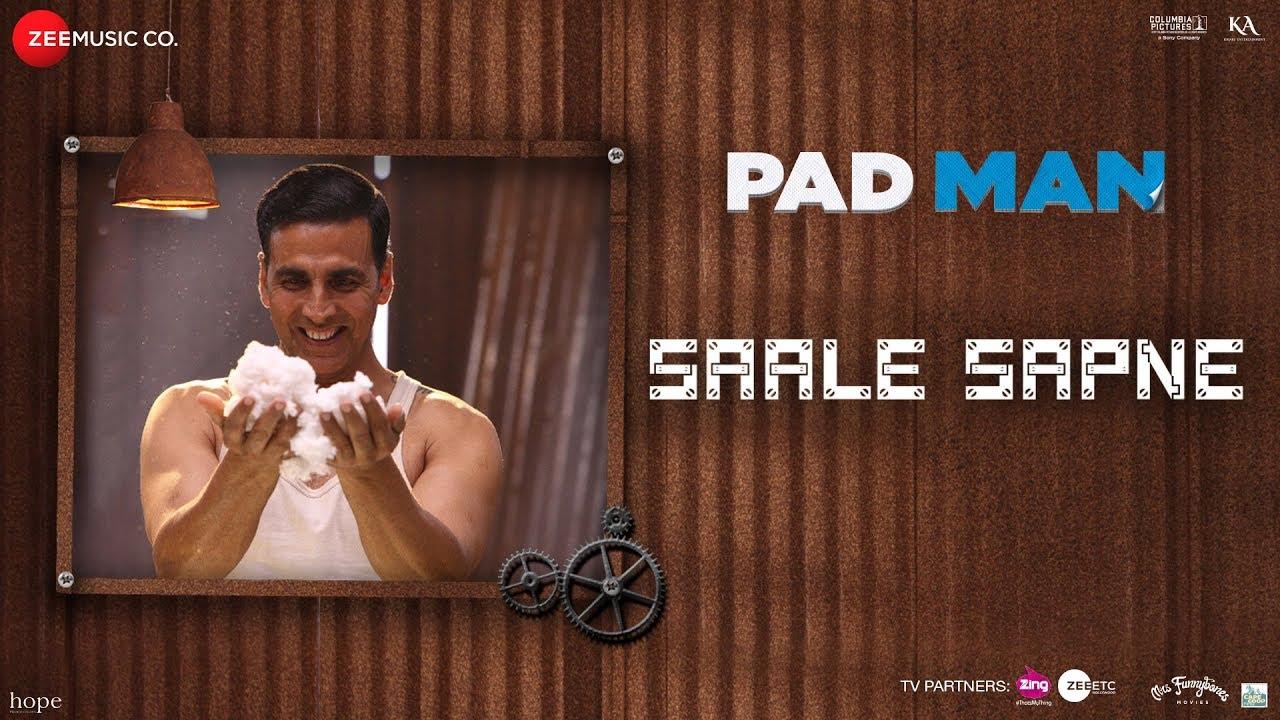 Download Saale Sapne | Padman | Akshay Kumar | Mohit Chauhan | Amit Trivedi | Kausar Munir | R Balki