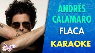 Download Andrés Calamaro - Flaca (Karaoke) | CantoYo MP3 song and Music Video