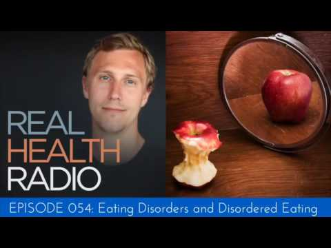 Real Health Radio 054: Eating Disorders and Disordered Eating