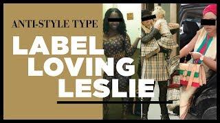 Anti-Style Types: Label Loving Leslie