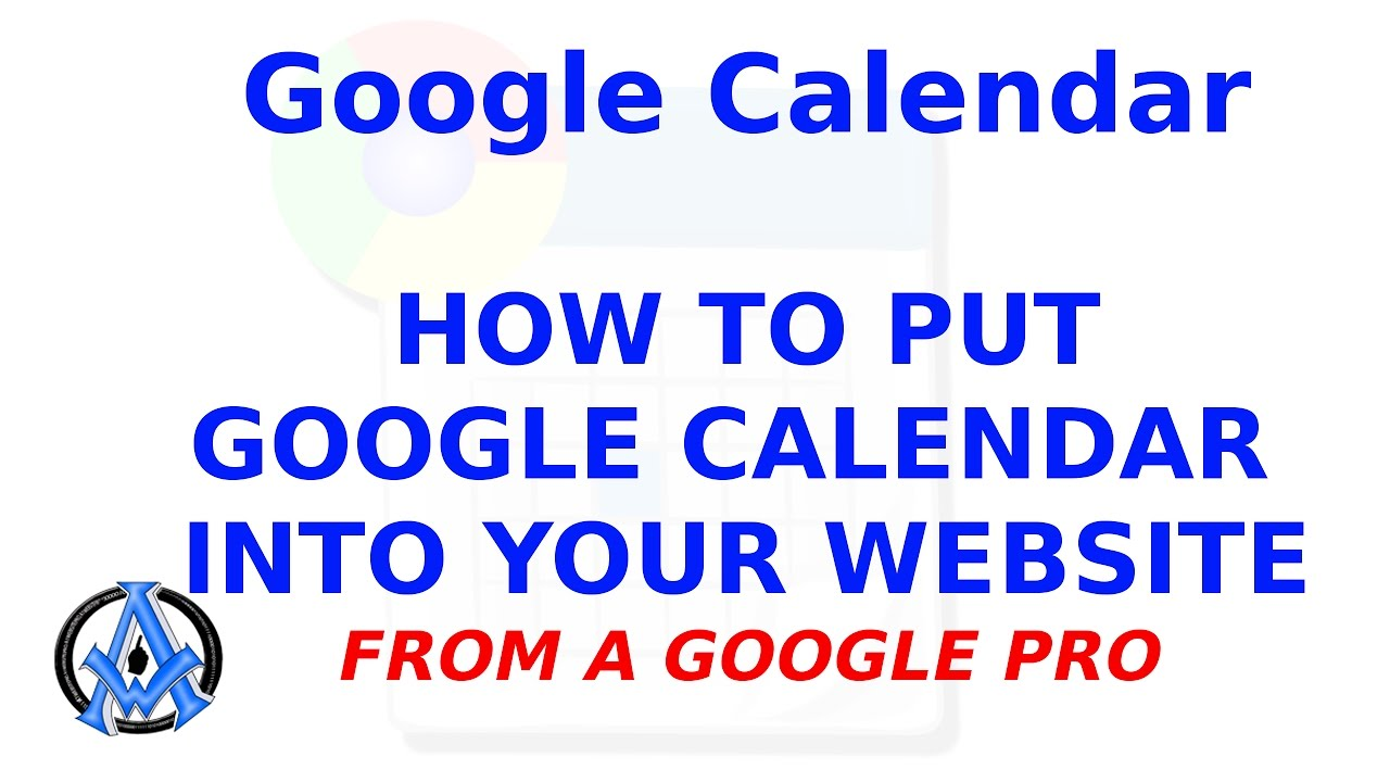 HOW TO PUT GOOGLE CALENDAR INTO YOUR WEBSITE