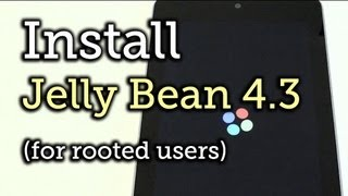 Install the Jelly Bean 4.3 Update on Your Nexus 7 Tablet (For Rooted Users) [How-To]