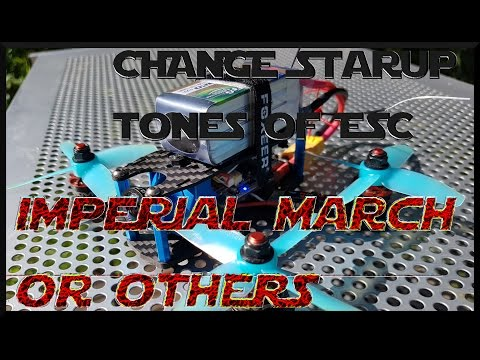 Change startup music esc drone : Imperial March and others