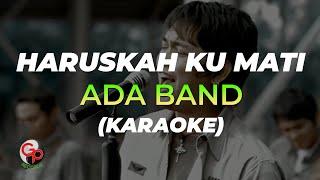 Ada Band - Haruskah Ku Mati (Official Karaoke)