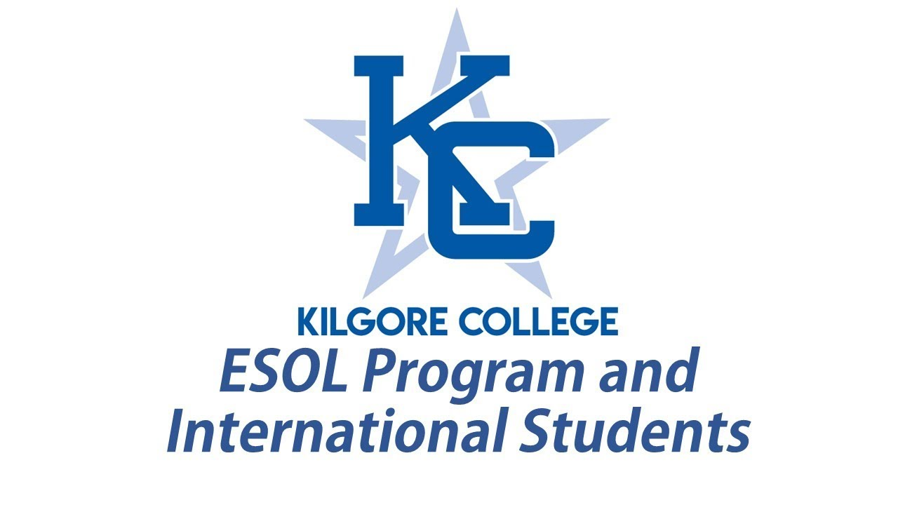 English for Speakers of Other Languages (ESOL)   Kilgore College