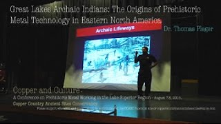 GREAT LAKES ARCHAIC INDIANS: THE ORIGINS OF PREHISTORIC METAL TECHNOLOGY IN EASTERN NORTH AMERICA