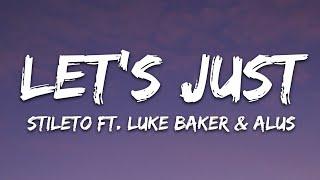 Download Stileto - Let's Just (Lyrics) feat. Alus & Luke Baker