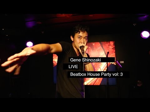 Gene Shinozaki LIVE at the 3rd Beatbox House Party