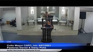 Culto Mayor CDPC, Inc. 4/07/2021 Pastores Daniel & Daisy Peña