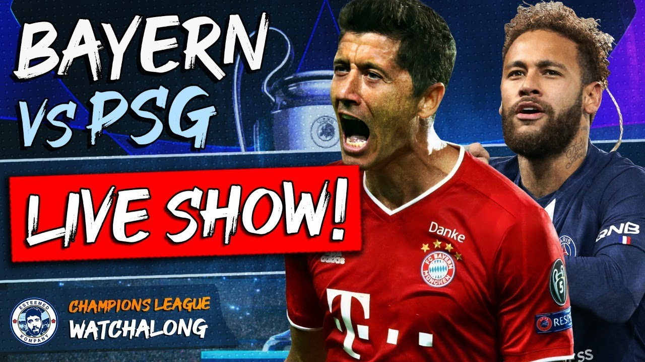 Bayern Munich Vs Psg Live Watchalong Stream Champions League Final Youtube