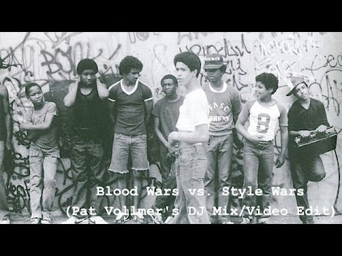 Blood Wars vs. Style Wars (DJ Mix/Video Edit By Pat Vollmer)