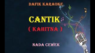 Cantik (Karaoke) Kahitna Nada Perempuan/cewek Female Key D