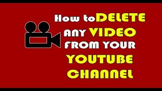 How to Delete Video on Youtube Channel 2018