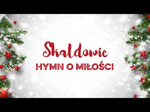 Skaldowie - Hymn o miłości