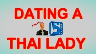 My Top 5 - Dating or Marrying a Thai Lady