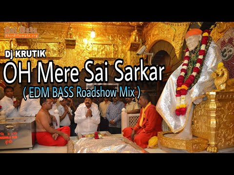 Oh Mere Sai Sarkar  ( EDM BASS Road Show MIX)- || Dj Krutik ||