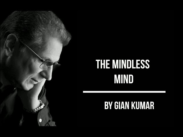 The #Mindless #Mind by #GianKumar