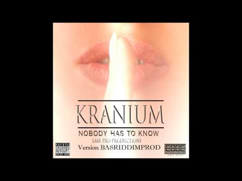 BASRIDDIM Feat. KRANIUM - Nobody Has To Know