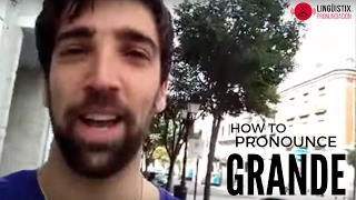 How to Pronounce Grande in Spanish