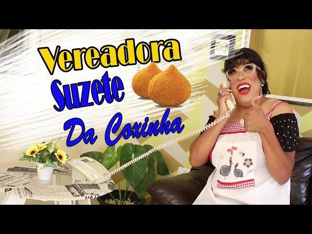 Episódio 9 - AS FOFOQUEIRAS -  Vereadora Suzete da coxinha