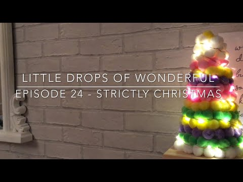 Episode 24 - Little Drops of Wonderful - Strictly Christmas!