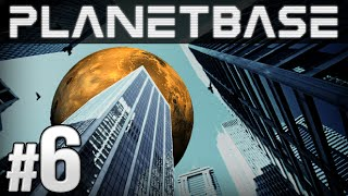 Planetbase - Ep. 6 - BIGGER IS BETTER | Let